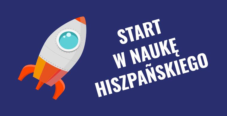 Kurs hiszpańskiego podstawy - start w naukę języka hiszpańskiego